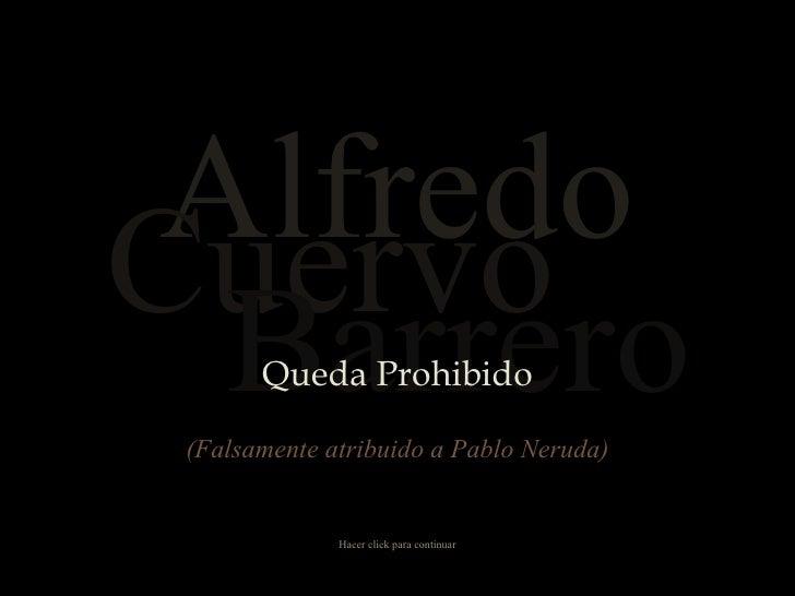 Alfredo Cuervo Barrero Queda Prohibido Hacer click para continuar (Falsamente atribuido a Pablo Neruda)