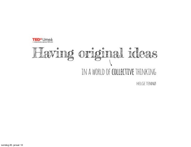 Having original ideas in a world of collective thinking
