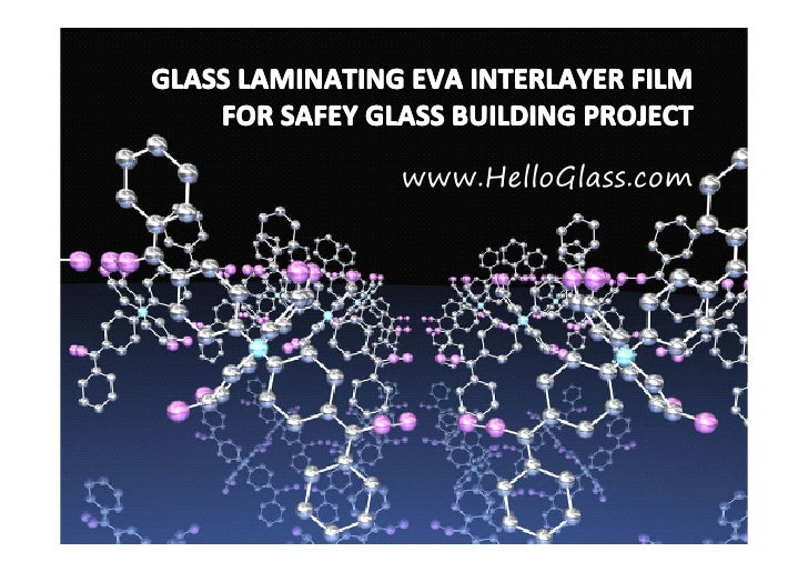 0731GLASS LAMINATING EVA INTERLAYER FILM FOR SAFEY GLASS BUILDING PROJECT