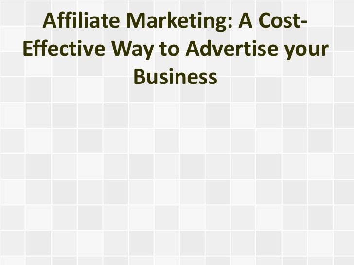 Affiliate Marketing: A Cost-Effective Way to Advertise your Business