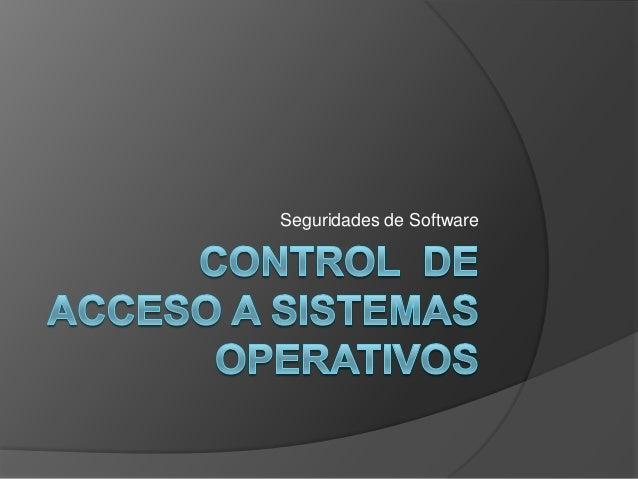 Control de Acceso a Sistemas Operativos
