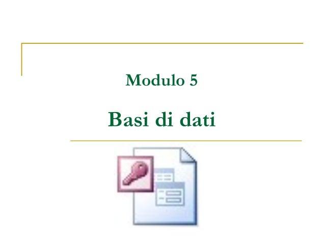 Modulo 5 Basi di dati