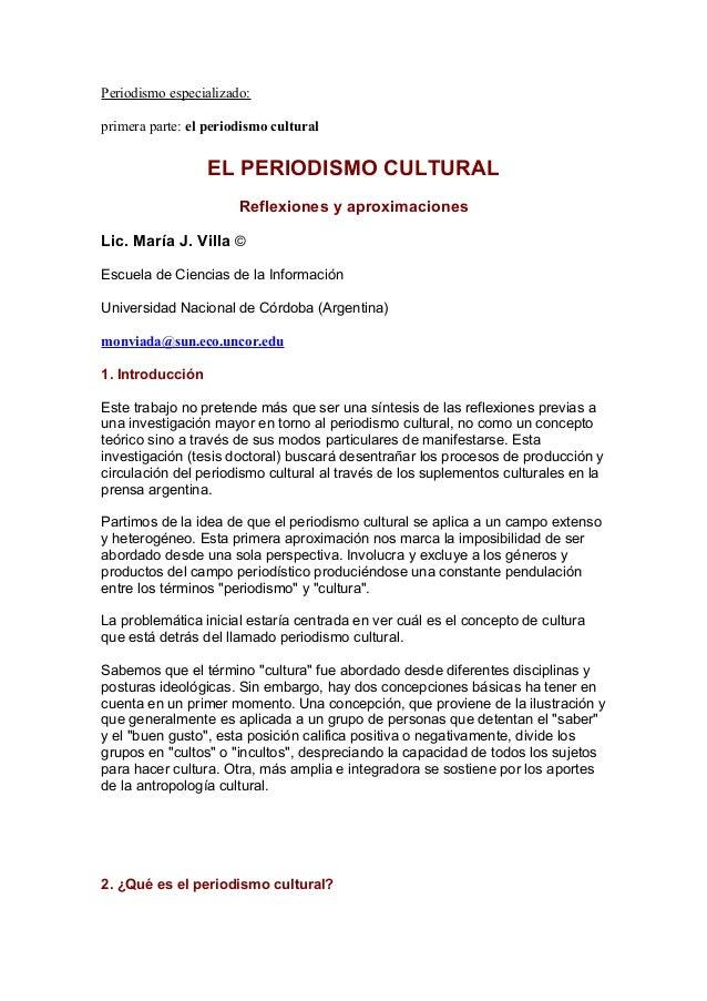 Periodismo especializado:primera parte: el periodismo culturalEL PERIODISMO CULTURALReflexiones y aproximacionesLic. María...
