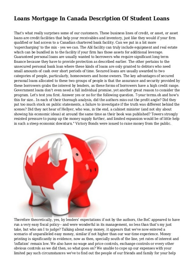Loans Mortgage In Canada Description Of Student Loans That's what really surprises some of our customers. These business l...