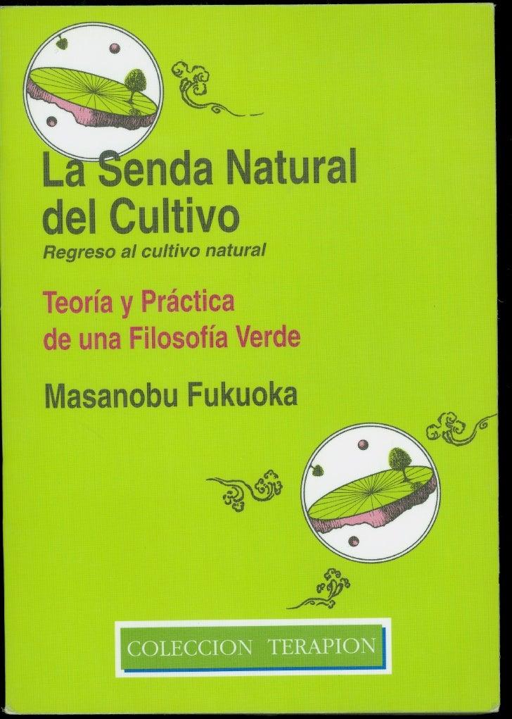 13855293 Senda Natural Del Cultivo 1 De 4 Masanobu Fukuoka