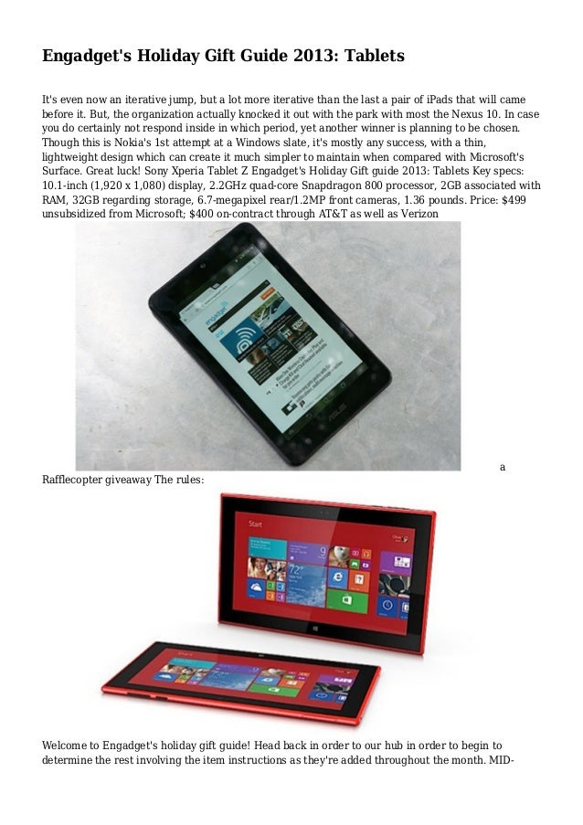 Engadget's Holiday Gift Guide 2013: Tablets It's even now an iterative jump, but a lot more iterative than the last a pair...