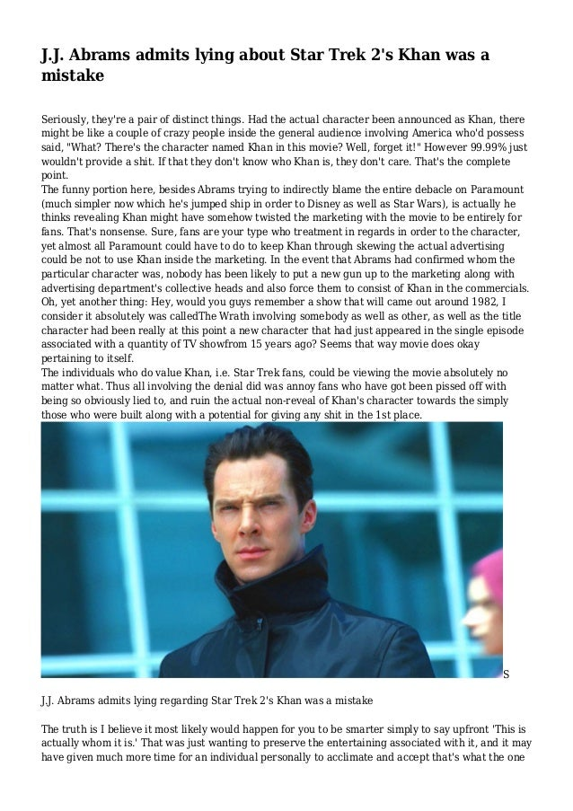 J.J. Abrams admits lying about Star Trek 2's Khan was a mistake Seriously, they're a pair of distinct things. Had the actu...