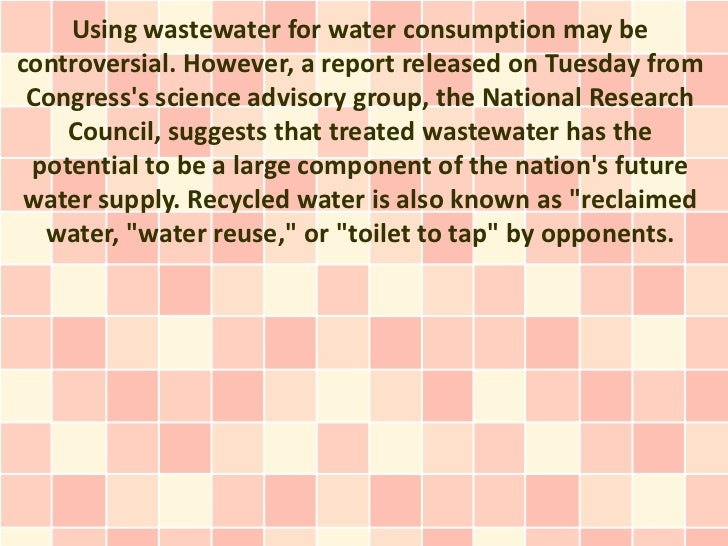 Recycled Water: Wastewater Poised to Be a Significant Source of The Nation's Water Supply