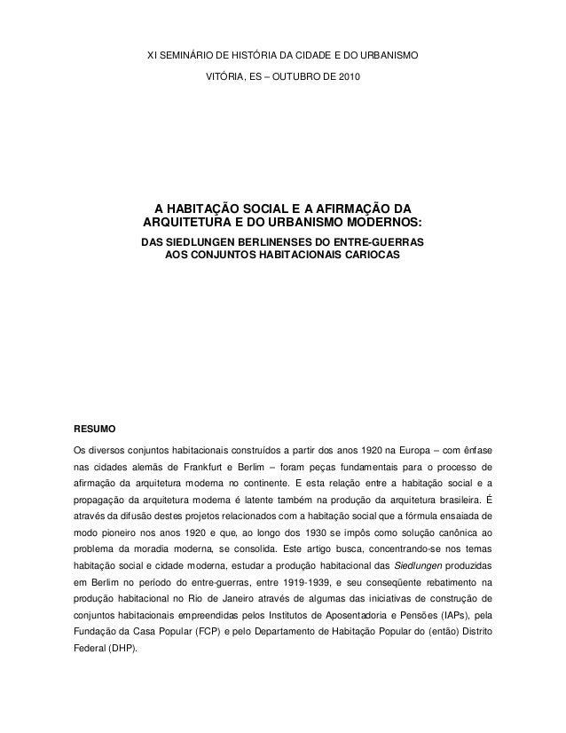 XI SEMINÁRIO DE HISTÓRIA DA CIDADE E DO URBANISMO VITÓRIA, ES – OUTUBRO DE 2010 A HABITAÇÃO SOCIAL E A AFIRMAÇÃO DA ARQUIT...