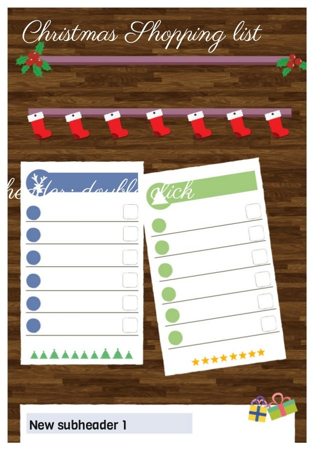 Christmas Shopping list  header: double click  New subheader 1