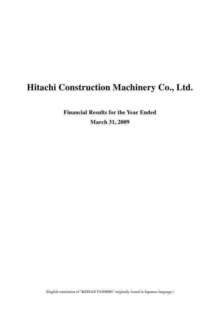 Hitachi Construction Machinery Co., Ltd.                 Financial Results for the Year Ended                             ...