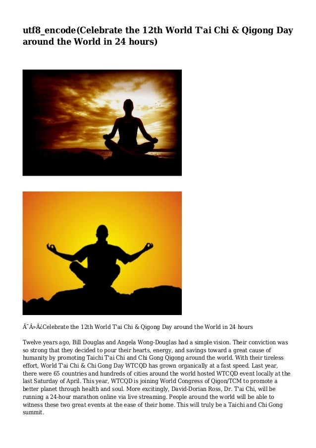 utf8_encode(Celebrate the 12th World T'ai Chi & Qigong Day around the World in 24 hours)  Celebrate the 12th World T...