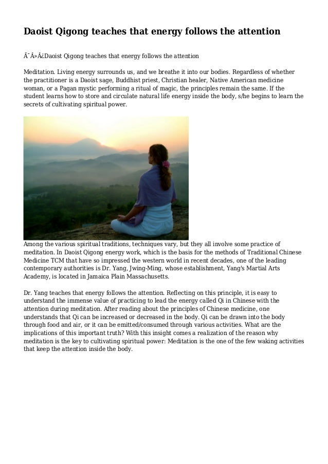 Daoist Qigong teaches that energy follows the attention Daoist Qigong teaches that energy follows the attention Medi...