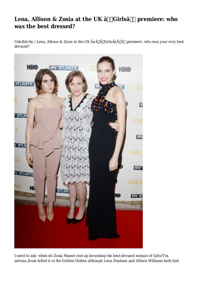 Lena, Allison & Zosia at the UK 'Girls' premiere: who was the best dressed? Cele|bitchy | Lena, Allison & Zosia in the...