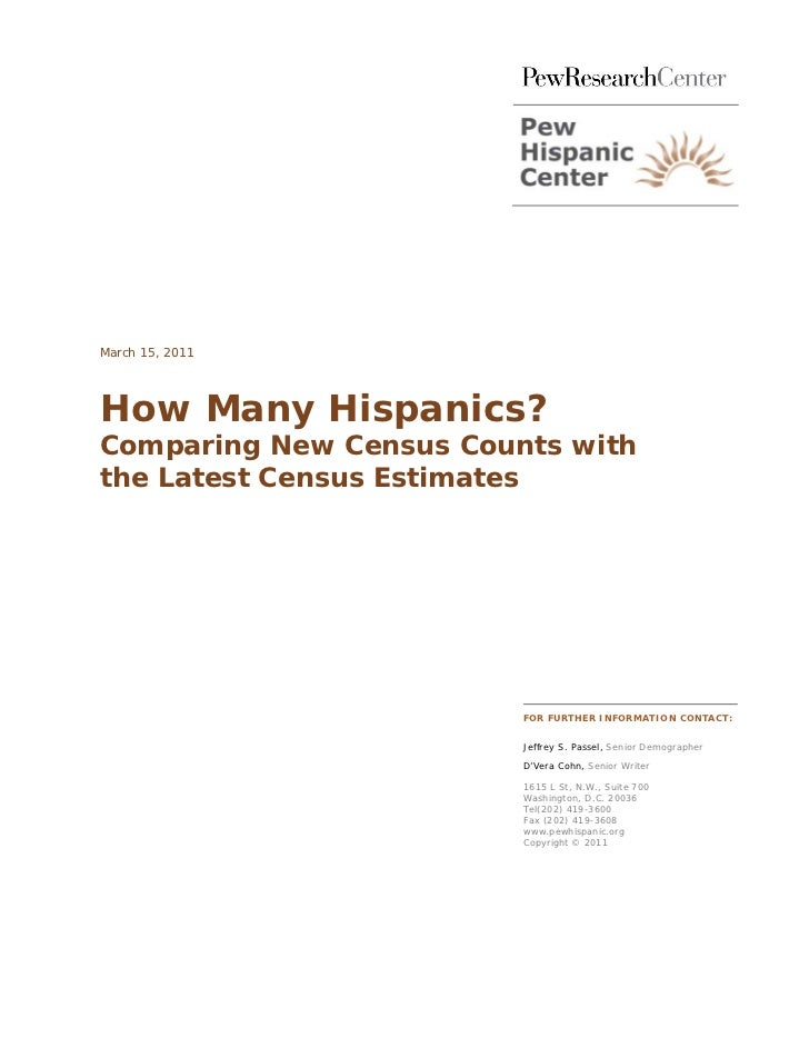 March 15, 2011How Many Hispanics?Comparing New Census Counts withthe Latest Census Estimates                         FOR F...