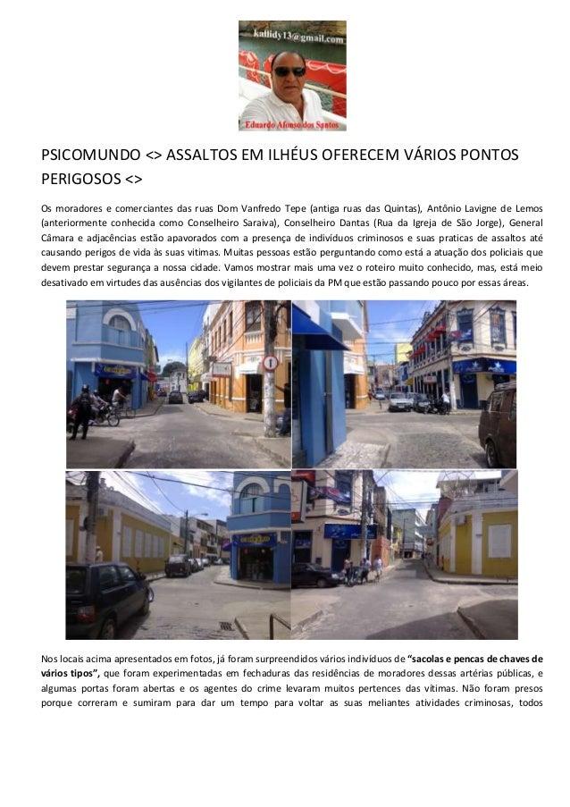 PSICOMUNDO <> ASSALTOS EM ILHÉUS OFERECEM VÁRIOS PONTOS PERIGOSOS <> Os moradores e comerciantes das ruas Dom Vanfredo Tep...