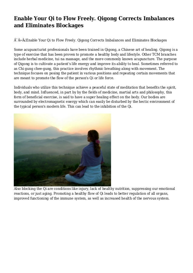 Enable Your Qi to Flow Freely. Qigong Corrects Imbalances and Eliminates Blockages Enable Your Qi to Flow Freely. Qi...
