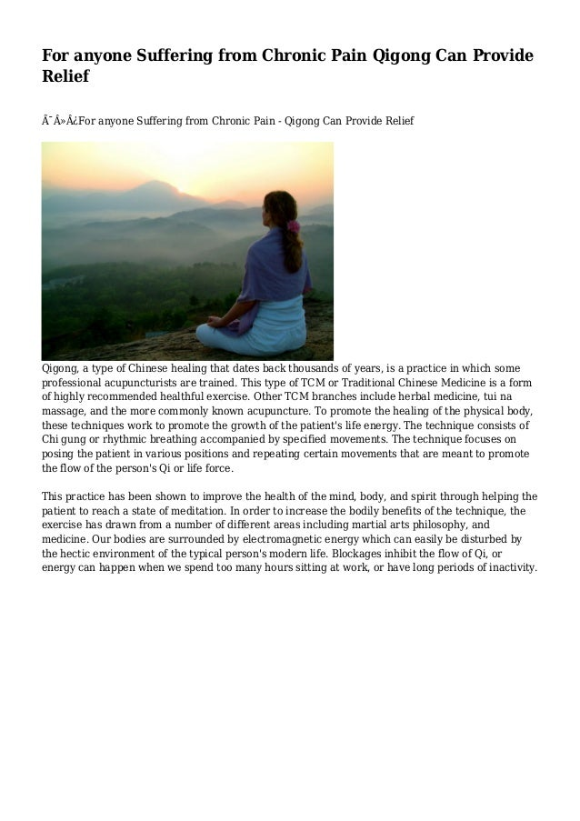 For anyone Suffering from Chronic Pain Qigong Can Provide Relief For anyone Suffering from Chronic Pain - Qigong Can...