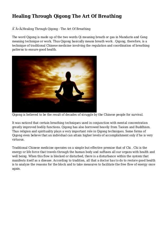 Healing Through Qigong The Art Of Breathing Healing Through Qigong - The Art Of Breathing The word Qigong is made up...