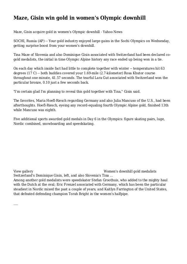 Maze, Gisin win gold in women's Olympic downhill Maze, Gisin acquire gold in women's Olympic downhill - Yahoo News SOCHI, ...