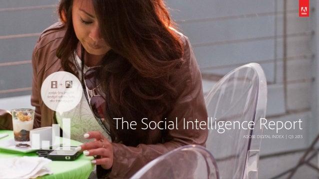 The Social Intelligence Report -Adobe Digital Index Q3 2013