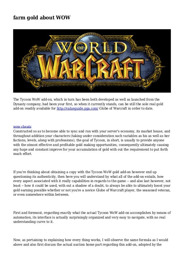 farm gold about WOW The Tycoon WoW add-on, which in turn has been both developed as well as launched from the Dynasty comp...