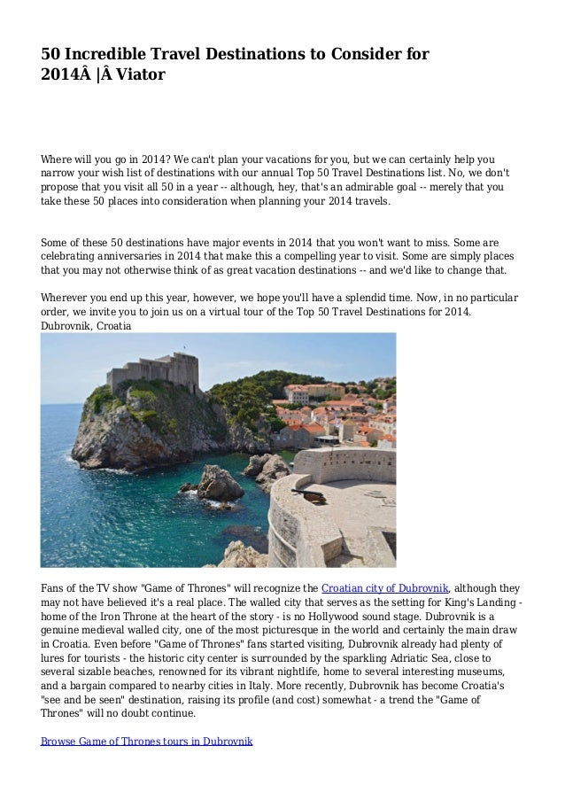 50 Incredible Travel Destinations to Consider for 2014Â  Â Viator Where will you go in 2014? We can't plan your vacations ...