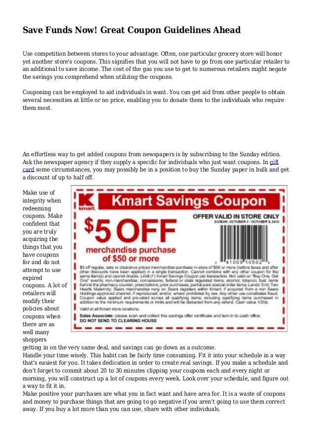 Save Funds Now! Great Coupon Guidelines Ahead Use competition between stores to your advantage. Often, one particular groc...