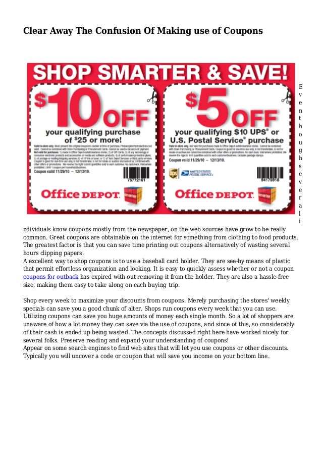 Clear Away The Confusion Of Making use of Coupons E v e n t h o u g h s e v e r a l i ndividuals know coupons mostly from ...