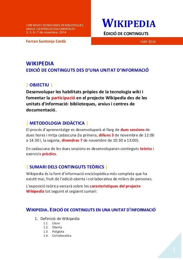 1  1399 NOVES TECNOLOGIES EN BIBLIOTEQUES, ARXIUS I CENTRES DE DOCUMENTACIÓ  3, 5, 6 i 7 de novembre, 2014  WIKIPEDIA  EDI...