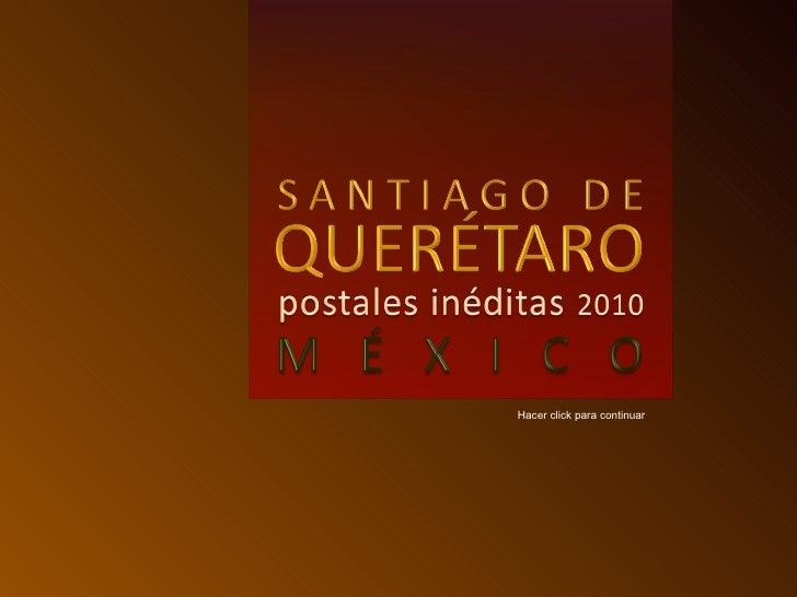 Querétaro 2010, postales inéditas (por: carlitosrangel) - Mexico