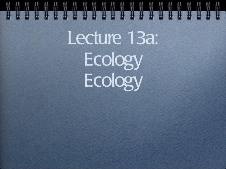 13a ecology
