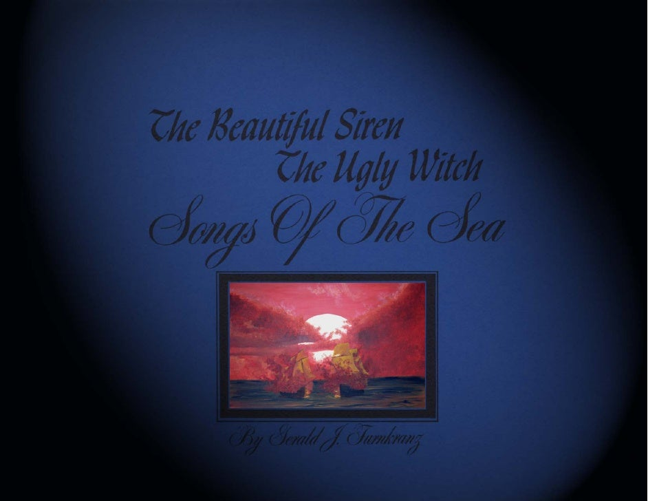The Beautiful Siren, The Ugly Witch, Songs of the Sea