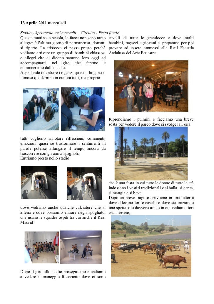 13 Aprile 2011 mercoledìStadio - Spettacolo tori e cavalli – Circuito - Festa finaleQuesta mattina, a scuola, le facce non...