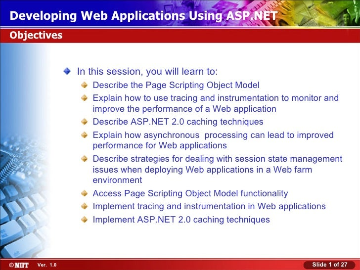 Developing Web Applications Using ASP.NETObjectives                In this session, you will learn to:                   D...
