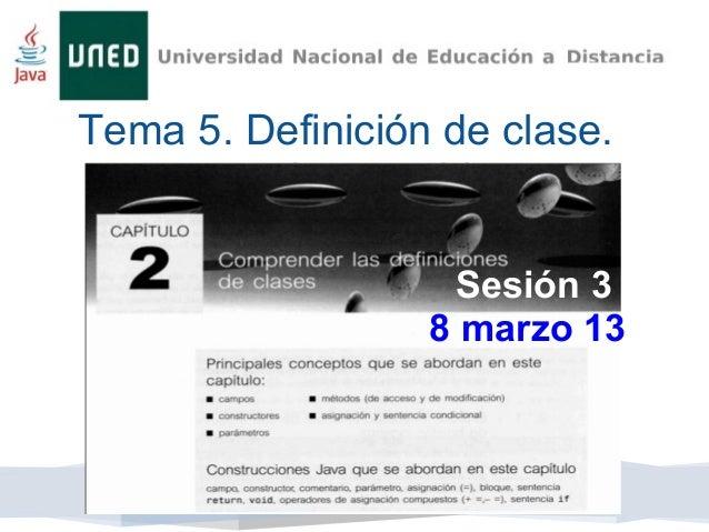 Tema 5. Definición de clase.  avanzado con objetos.                   Sesión 3                  8 marzo 13