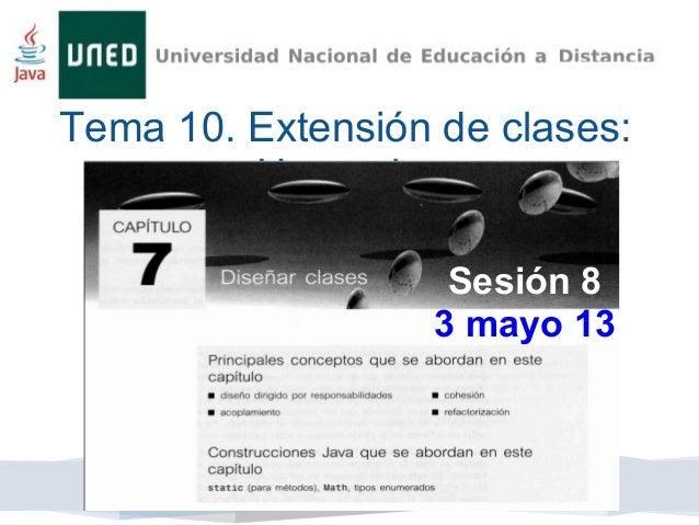 Tema 10. Extensión de clases:Herencia.Sesión 83 mayo 13