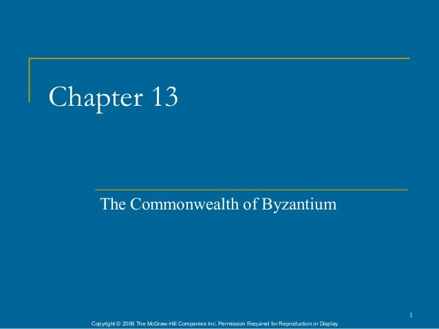 Chapter 13      The Commonwealth of Byzantium                                                                             ...