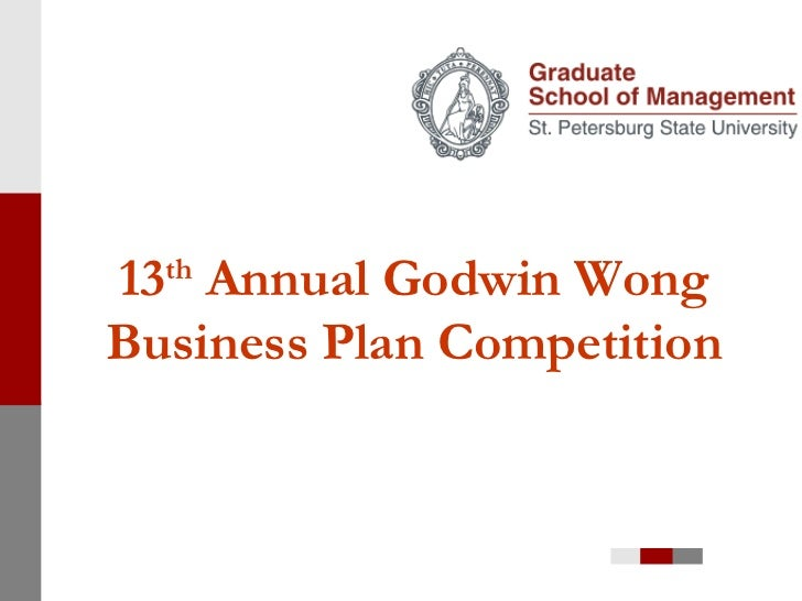 1 3 th  Annual Godwin Wong Business Plan Competition