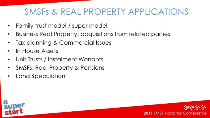 SMSFs & Real Property Applications<br />Family trust model / super model<br />Business Real Property: acquisitions from re...