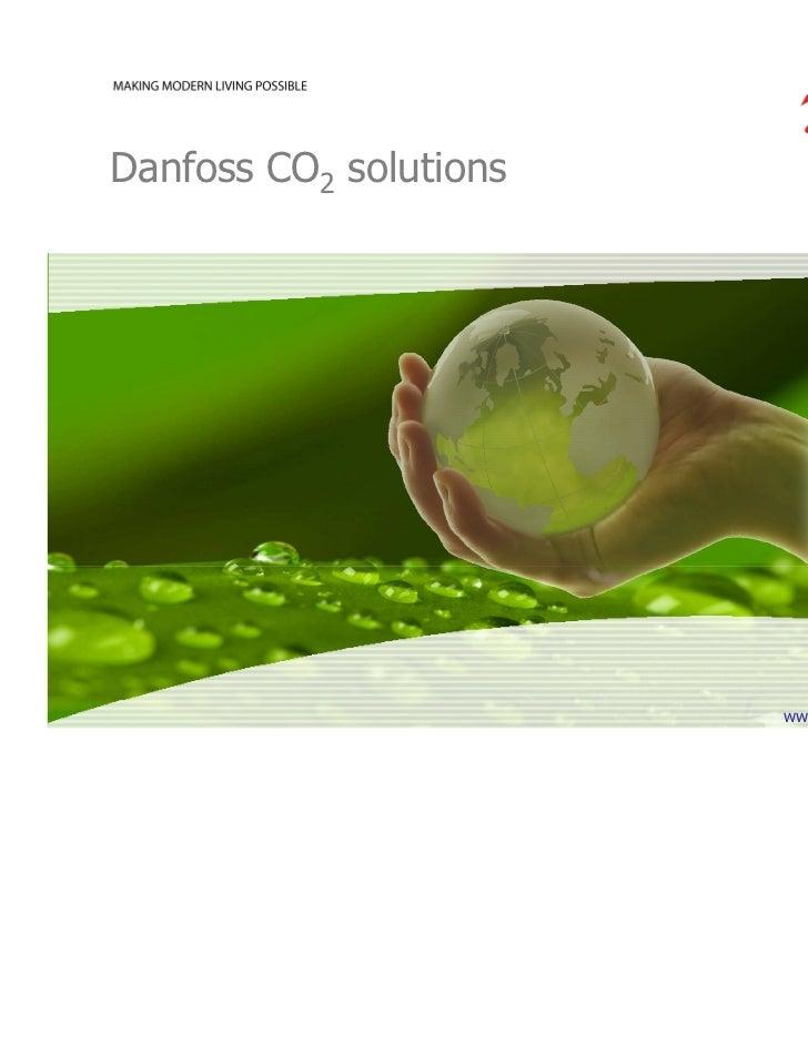 Danfoss CO2 solutions                        www.danfoss.com/CO2
