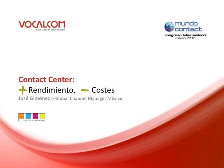 Contact Center:   Rendimiento,                Costes José Giménez > Global Channel Manager México
