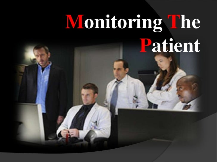Monitoring The Patient<br />