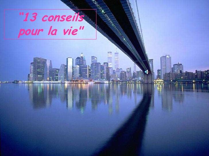 """""""13 conseils pour la vie""""<br />"""