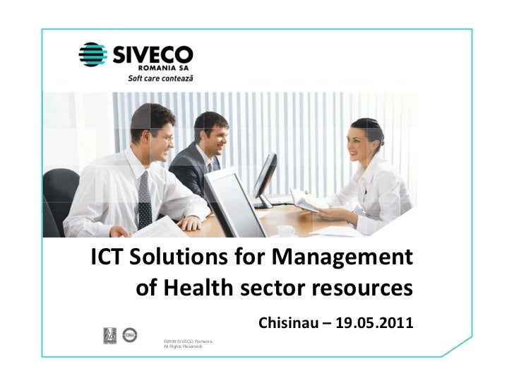 ICT Solutions for Management    of Health sector resources                              Chisinau – 19.05.2011      ©2008 S...