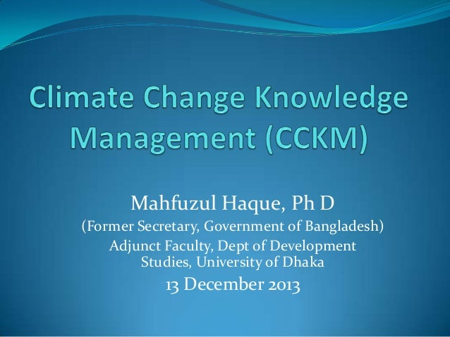 Mahfuzul Haque, Ph D (Former Secretary, Government of Bangladesh) Adjunct Faculty, Dept of Development Studies, University...