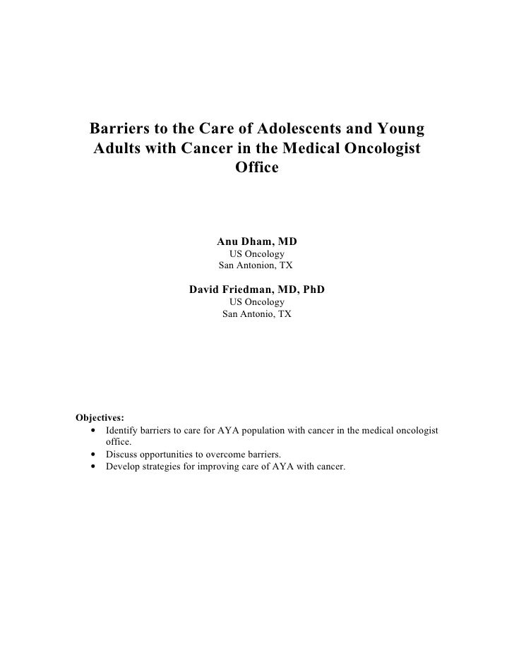 Barriers to the Care of Adolescents and Young    Adults with Cancer in the Medical Oncologist                        Offic...