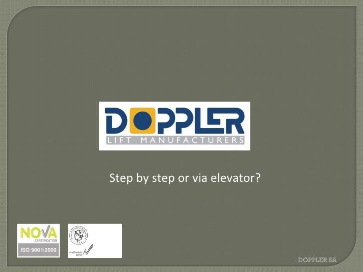 Step by step or via elevator? DOPPLER SA