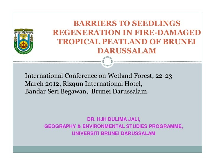 BARRIERS TO SEEDLINGS         REGENERATION IN FIRE-DAMAGED          TROPICAL PEATLAND OF BRUNEI                 DARUSSALAM...