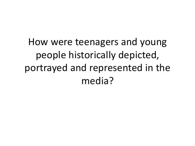 How are teens represented in the Media?